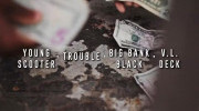 Trouble ft. Young Scooter, Big Bank Black & VL Deck - Duct Tape
